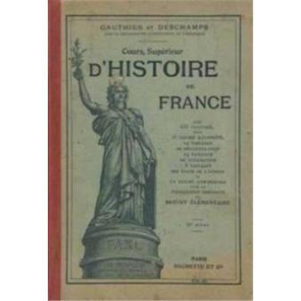 Cours Superieur D Histoire De France Broche Achat Livre