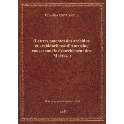 (Lettres patentes des archiduc et archiduchesse d'Autriche, concernant le dessèchement des Moëres.)