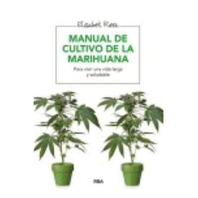 Manual De Cultivo De La Marihuana - Elisabet Riera