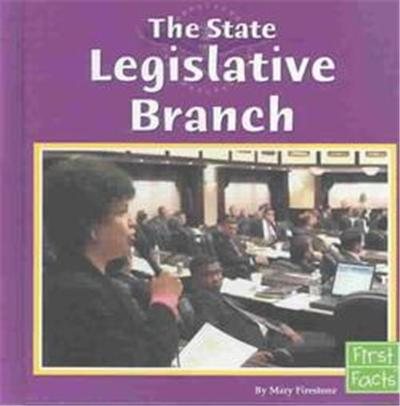 The State Legislative Branch, First Facts Series
