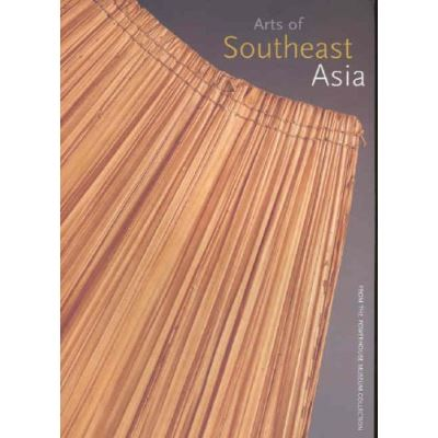 Arts of Southeast Asia from the Powerhouse Museum Collection