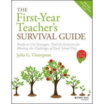 The First-Year Teacher's Survival Guide: Ready-to-Use Strategies, Tools & Activities for Meeting the Challenges of Each School Day (J-B Ed: Survival Guides) - [Version Originale]