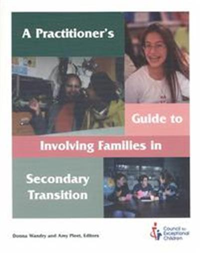 A Practitioner's Guide to Involving Families in Secondary Transition