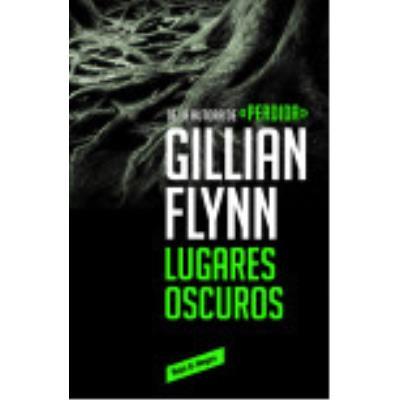 Lugares Oscuros - Flynn, Gillian