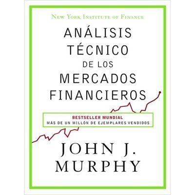 Análisis Tecnico De Los Mercados Financieros