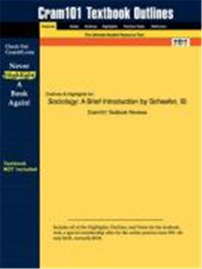 Outlines & Highlights for Sociology: A Brief Introduction by Schaefer, ISBN: 9780073293912