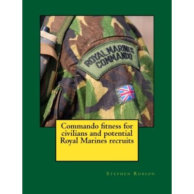 Commando fitness for civilians and potential Royal Marines recruits - [Livre en VO]