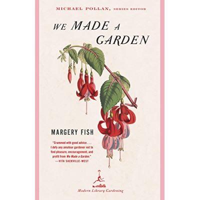We Made a Garden, Modern Library Gardening Series.
