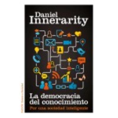 La Democracia Del Conocimiento - DANIEL INNERARITY GRAU