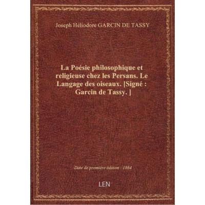 La Poésie philosophique et religieuse chez les Persans. Le Langage des oiseaux. [Signé : Garcin de T