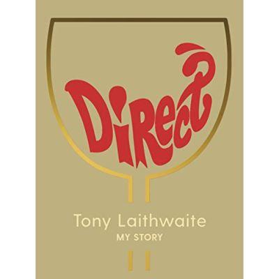 Direct: Tony Laithwaite My Story - [Livre en VO]
