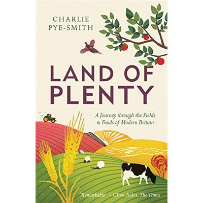 Land of Plenty: A Journey Through the Fields and Foods of Modern Britain - [Livre en VO]