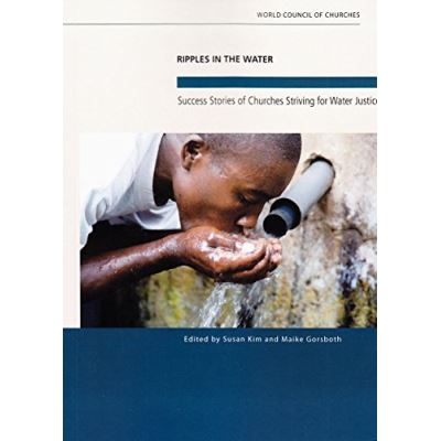 Ripples in the Water: Success Stories of Churches Striving for Water Justice - [Livre en VO]