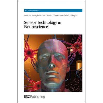 Sensor Technology In Neuroscience (Detection Science) (Rsc Detection Science) (Hardcover)