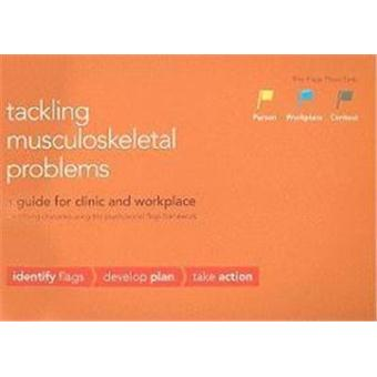 Tackling Musculoskeletal Problems: A Guide for Clinic and Workplace:  Identifying Obstacles Using the Psychosocial Flags Framework