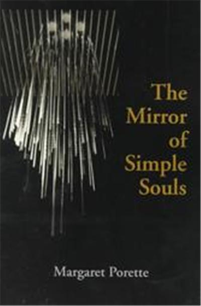 The Mirror of Simple Souls, Notre Dame Texts in Medieval Culture, Vol. 6