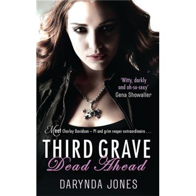Third Grave Dead Ahead (Charley Davidson) (Paperback)