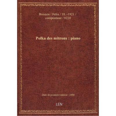Polka des mitrons : piano / par F. Boisson : [couv. ornée par] à†