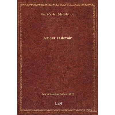 Amour et devoir, par Mme Mathilde de Saint-Vidal