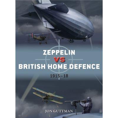 Zeppelin Vs British Home Defence 1916-18