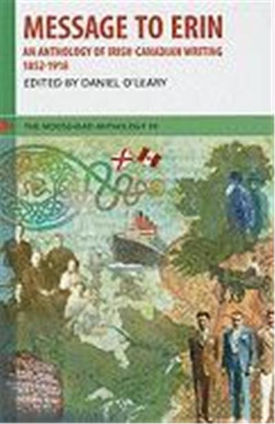Message to Erin: An Anthology of Irish-Canadian Writing, 1852-1918