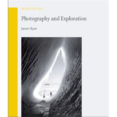 Photography And Exploration (Exposures) (Paperback)