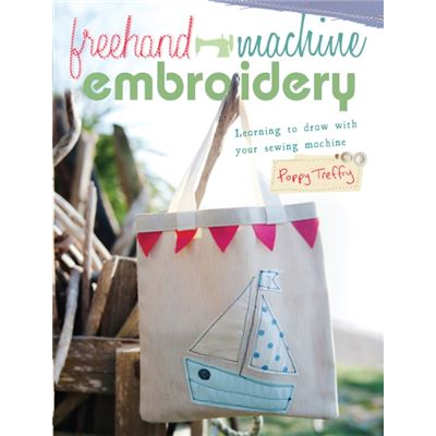 Freehand Machine Embroidery: Learning To Draw With Your Sewing Machine (Paperback)