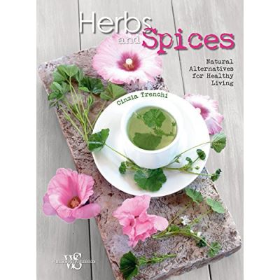 Herbs and Spices: Natural Alternatives for Healthy Living - [Livre en VO]