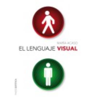 El Lenguaje Visual - MARIA ACASO