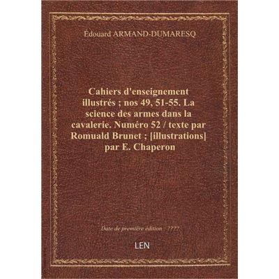 Cahiers d'enseignement illustrés : nos 49, 51-55. La science des armes dans la cavalerie. Numéro 52