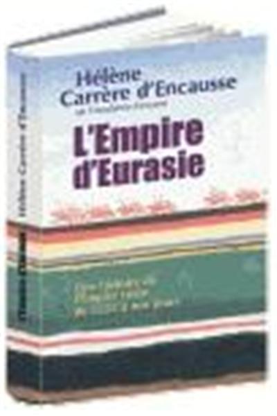 L'Empire d'Eurasie. Une histoire de l'Empire russe de 1552 à nos jours. - Le Grand Livre du Mois. - 01/01/2005