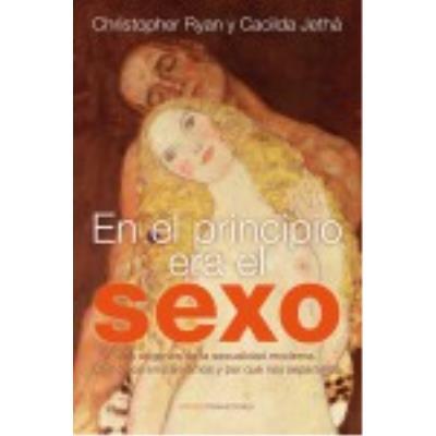 En El Principio Era El Sexo - CHRISTOPHER RYAN Y CACILDA JETHÁ