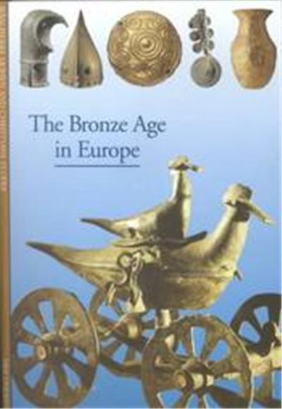 The Bronze Age in Europe, Discoveries (Abrams)