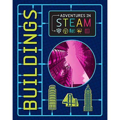 Adventures in STEAM: Buildings - [Livre en VO]