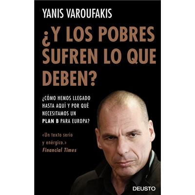 Y Los Pobres ¿Sufren Lo Que Deben? - Varoufakis, Yanis