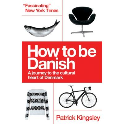 How to be Danish Patrick Kingsley