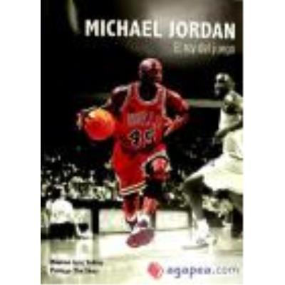 Michael Jordan. El Rey Del Juego - TOBIAS, MAXIMO JOSE