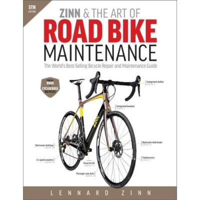 Zinn & the Art of Road Bike Maintenance: The World's Best-Selling Bicycle Repair and Maintenance Guide - [Livre en VO]