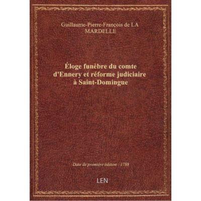 Éloge funèbre du comte d'Ennery et réforme judiciaire à Saint-Domingue