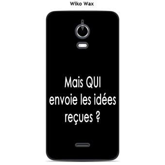 Coque Wiko Wax design Citation
