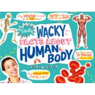 Totally Wacky Facts About The Human