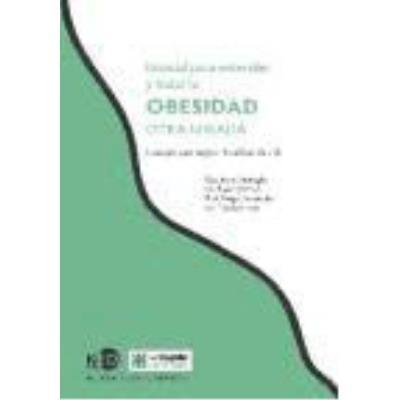 Manual Para Entender Y Tratar La Obesidad: Otra Mirada - Ventriglia, Irene (et al.)