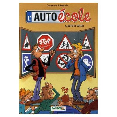 L'auto-École Tome 5 - Autos Et Colles Christophe Cazenove