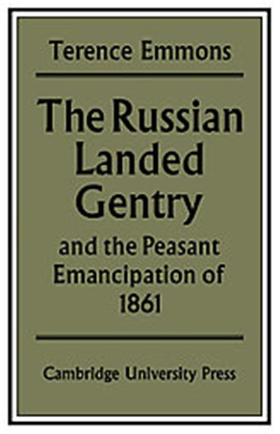 The Russian Landed Gentry and the Peasant Emancipation of 1861