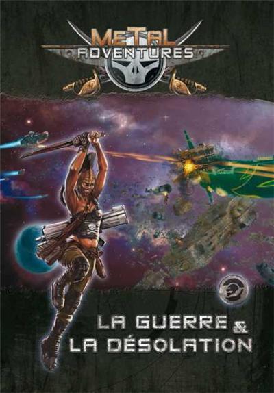 Metal Adventures - Guerre et Désolation