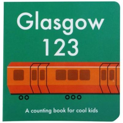 Glasgow 123: A Counting Book for Cool Kids