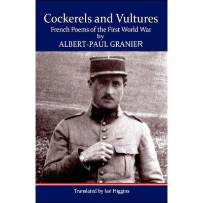 Cockerels and Vultures: French Poems of the First World War - [Livre en VO]