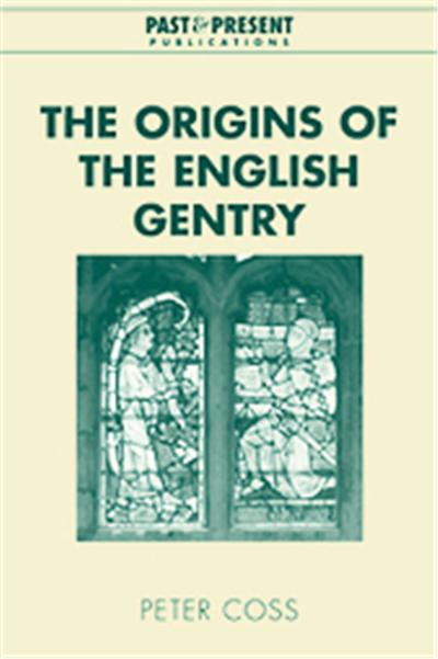 The Origins of the English Gentry, Past and Present Publications