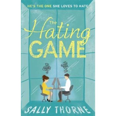 The Hating Game: A laugh-out-loud romance for summer 2017 - [Version Originale]