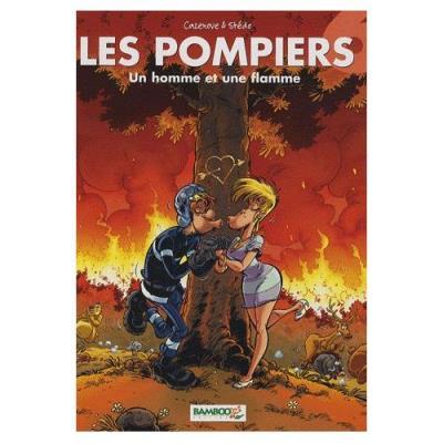 Les Pompiers Tome 6 - Un Homme Et Une Flamme Christophe Cazenove